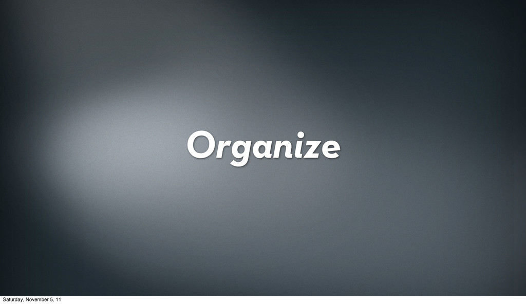 Organize Saturday, November 5, 11