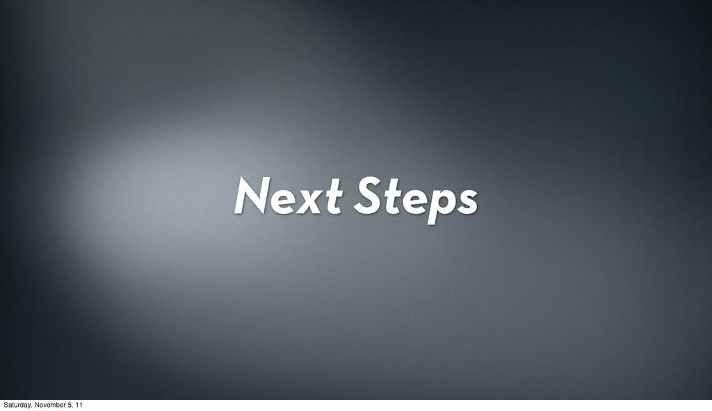 Next Steps Saturday, November 5, 11