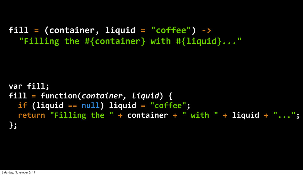 "fill  =  (container,  liquid  =  ""coffee"")  -­‐..."