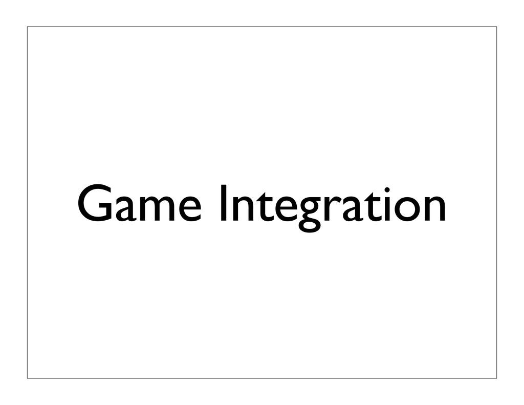 Game Integration