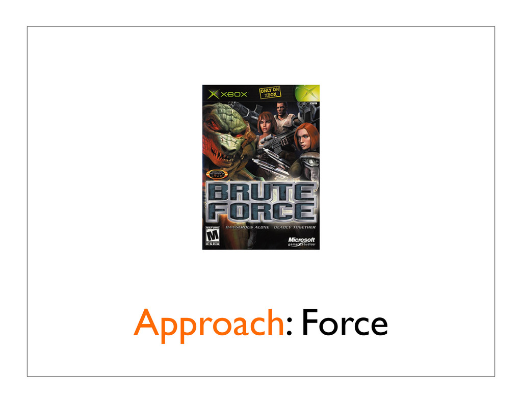 Approach: Force