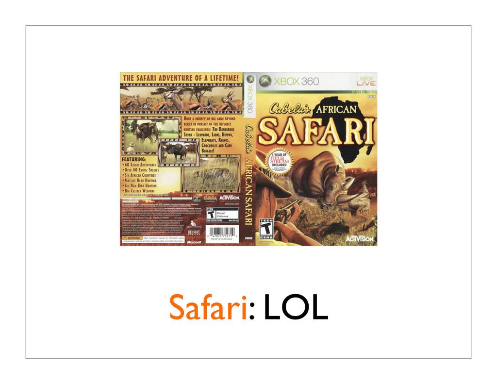 Safari: LOL