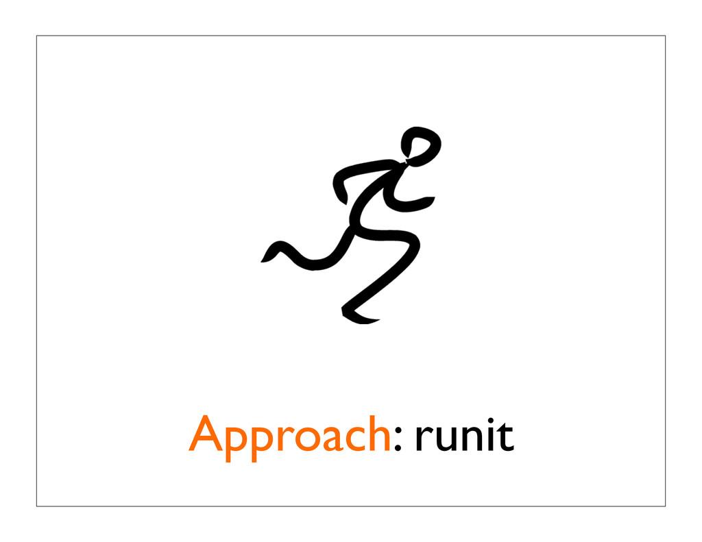 Approach: runit