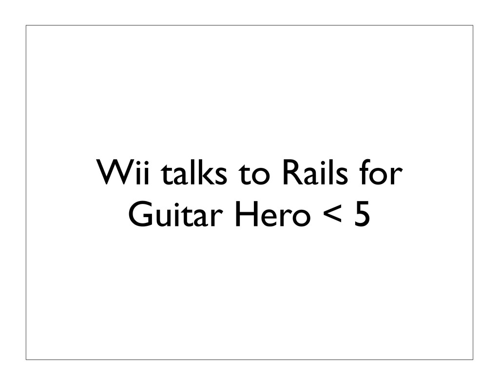 Wii talks to Rails for Guitar Hero < 5