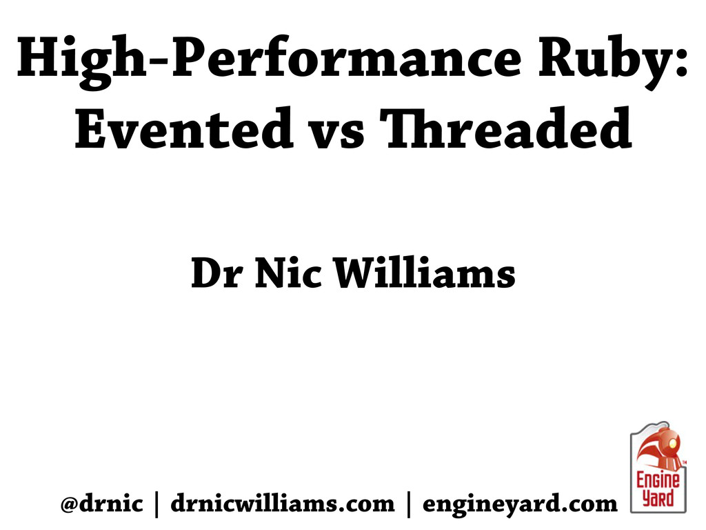 High-Performance Ruby: Evented vs readed @drni...