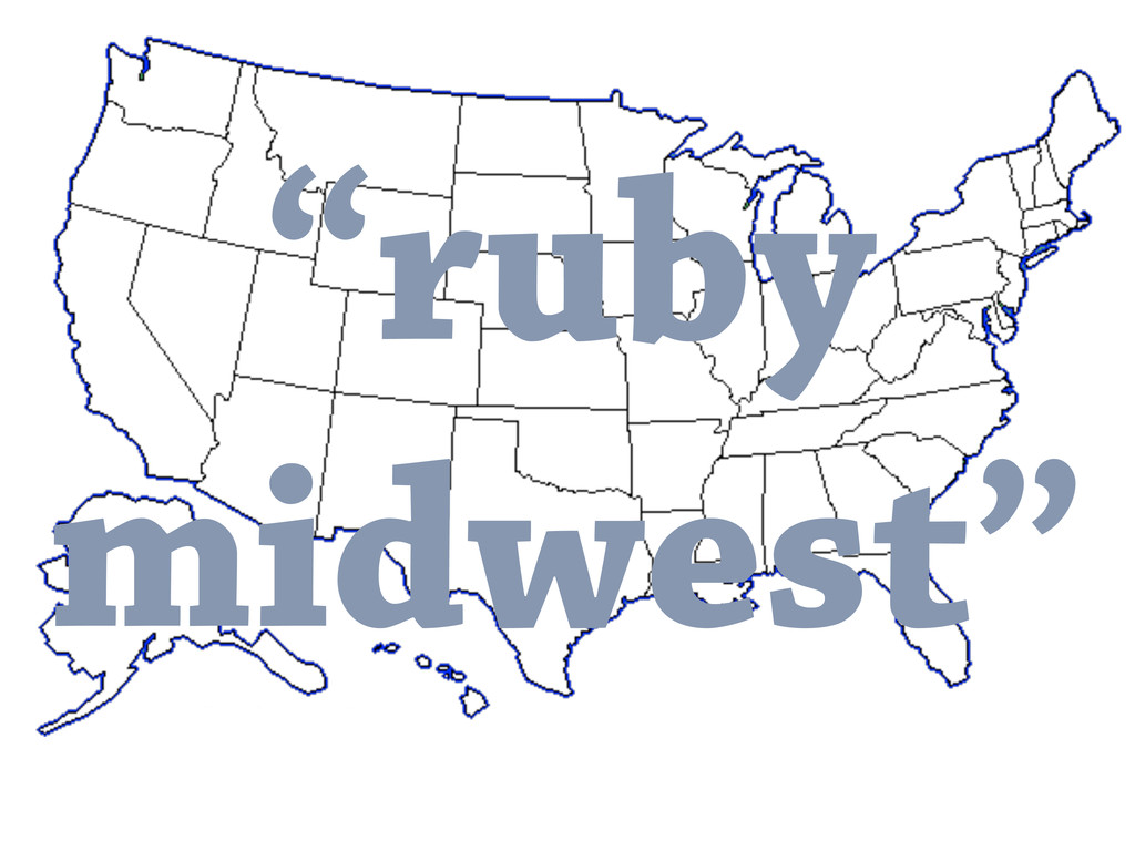 """ruby midwest"""