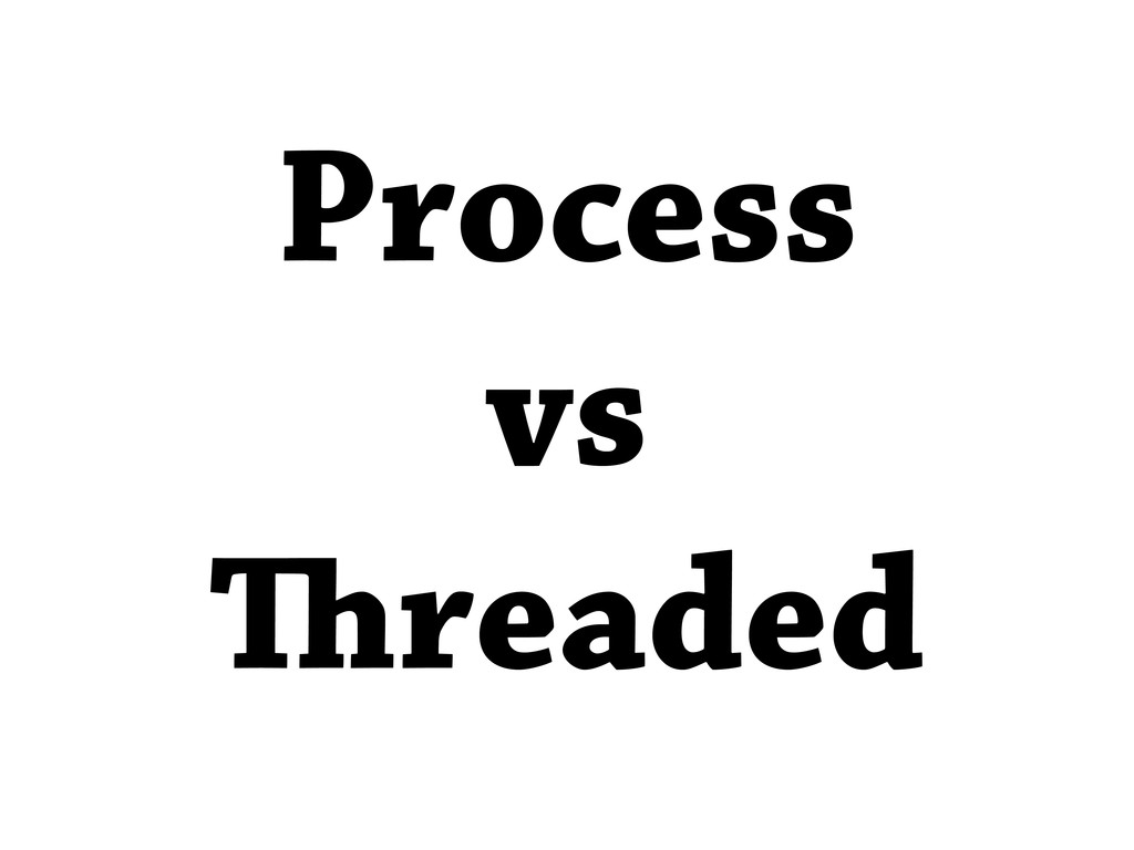 Process vs readed