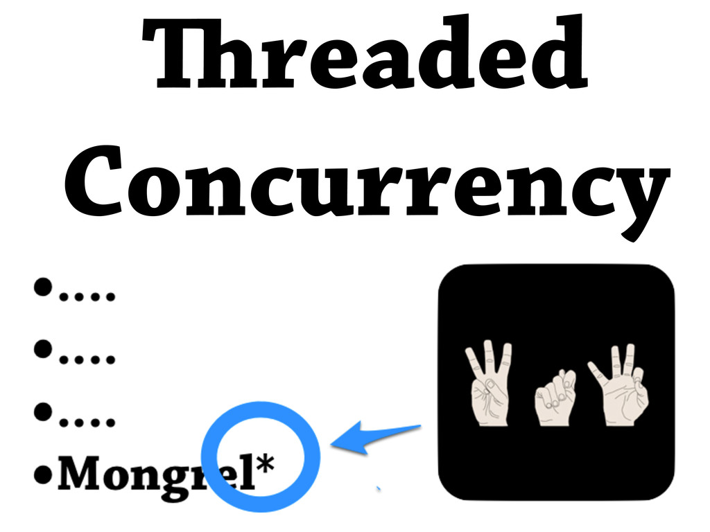 •.... •.... •.... •Mongrel* readed Concurrency