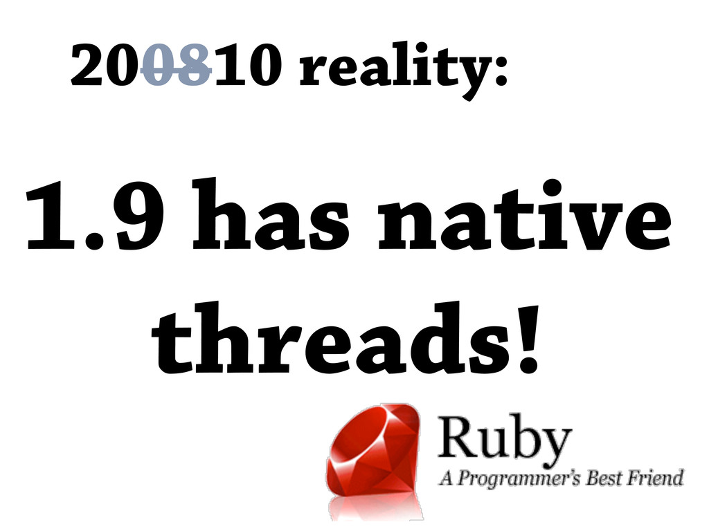 200810 reality: 1.9 has native threads!