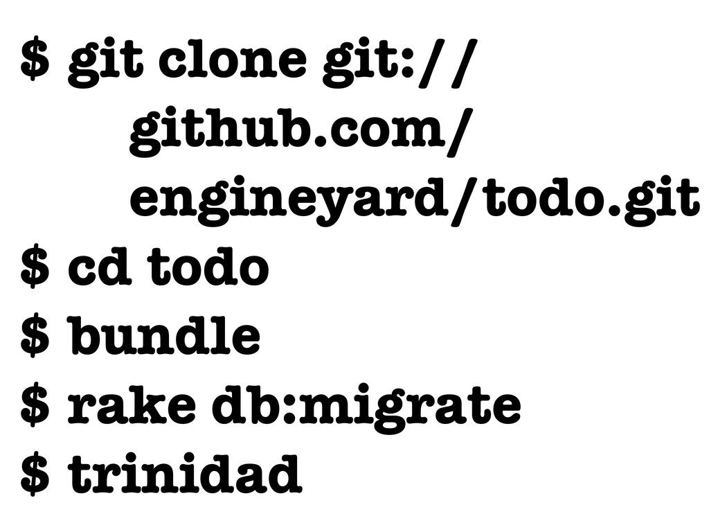 $ git clone git:// github.com/ engineyard/todo....