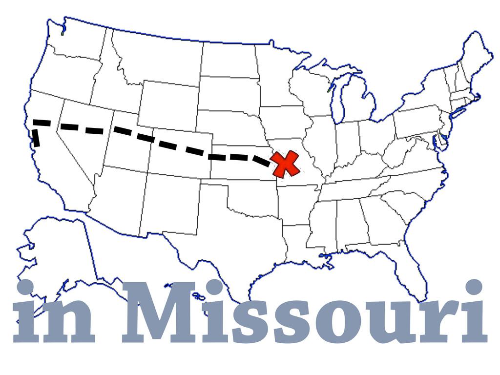 in Missouri
