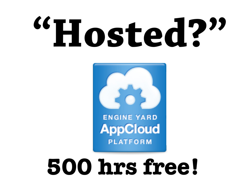 """Hosted?"" 500 hrs free!"
