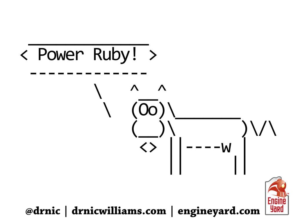 _____________  < Power Ruby! > ...
