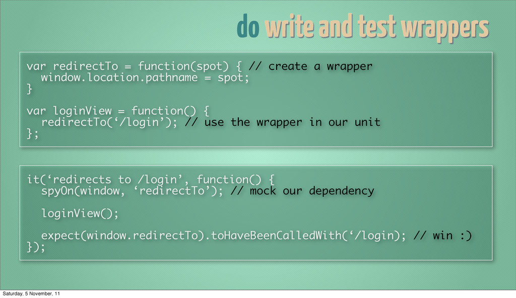 do write and test wrappers var redirectTo = fun...