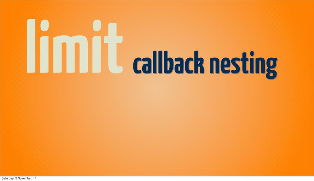 limitcallback nesting Saturday, 5 November, 11