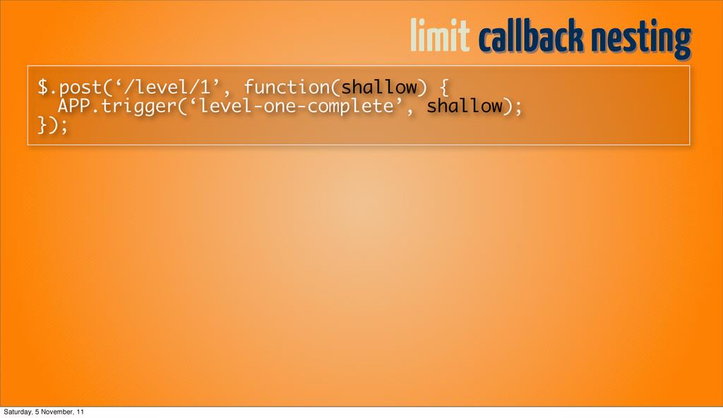 limit callback nesting $.post('/level/1', funct...