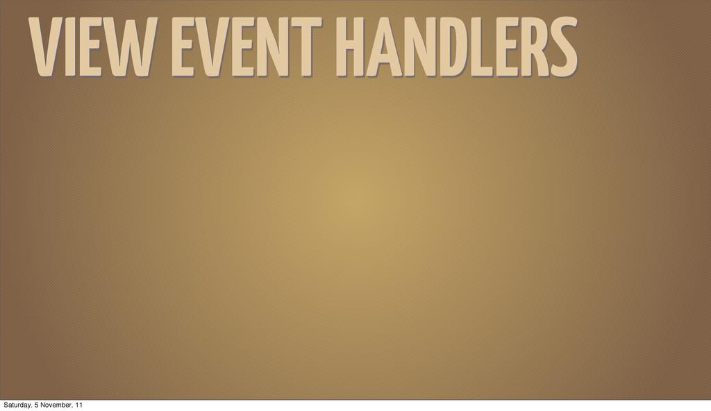 VIEW EVENT HANDLERS Saturday, 5 November, 11