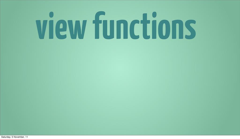 view functions Saturday, 5 November, 11