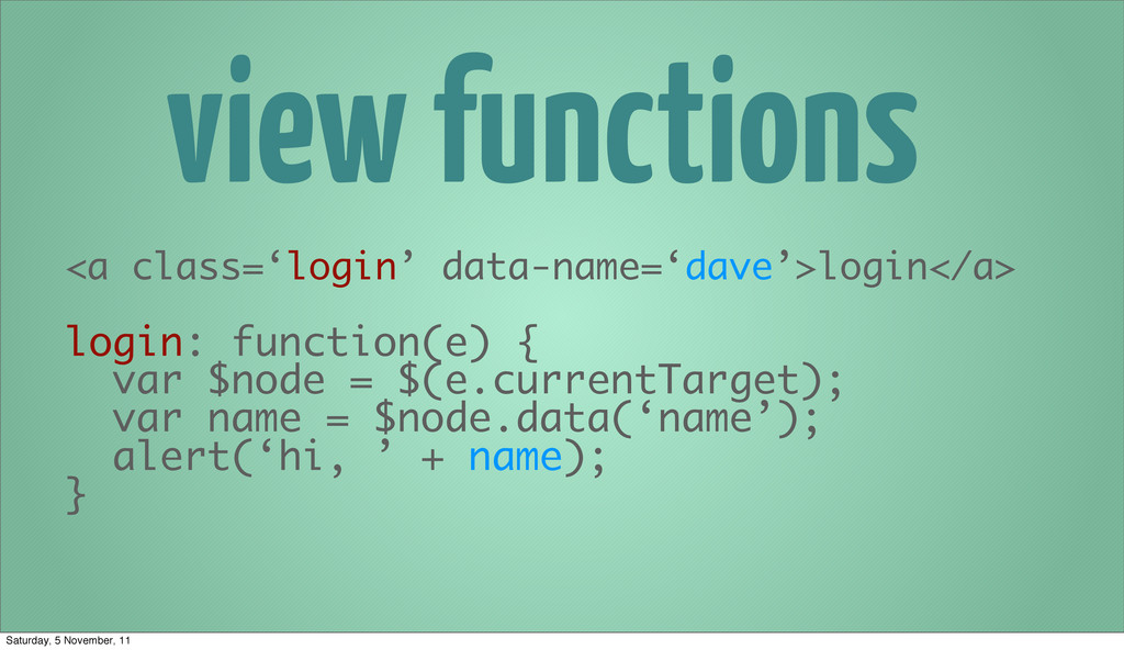 view functions <a class='login' data-name='dave...