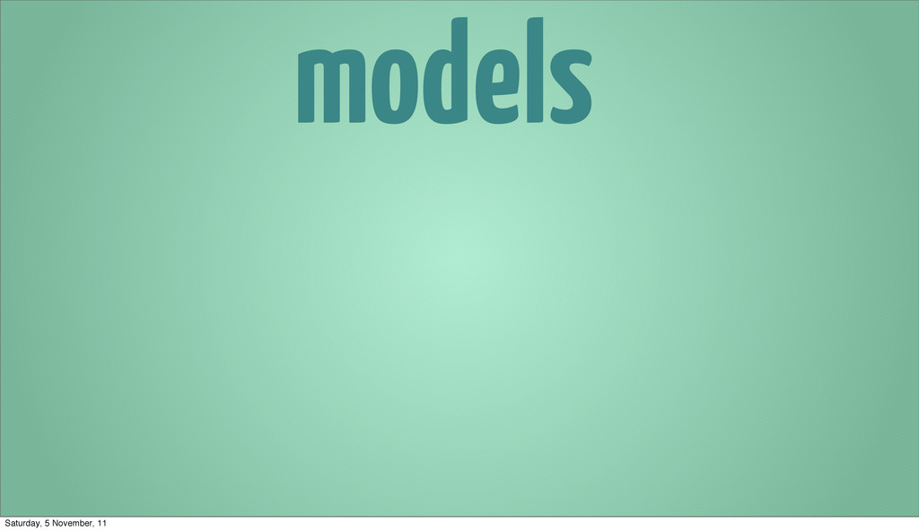 models Saturday, 5 November, 11