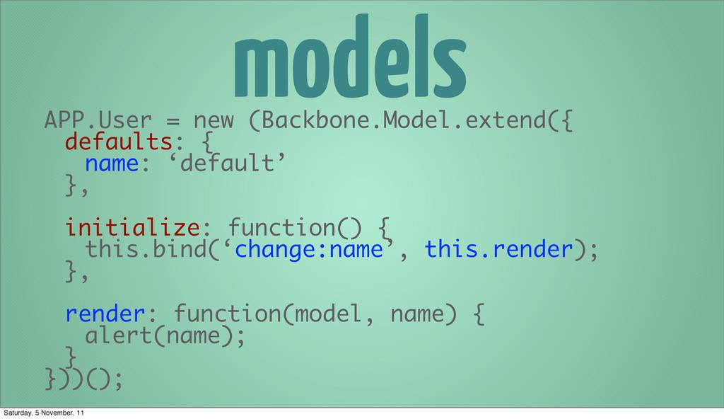models APP.User = new (Backbone.Model.extend({ ...
