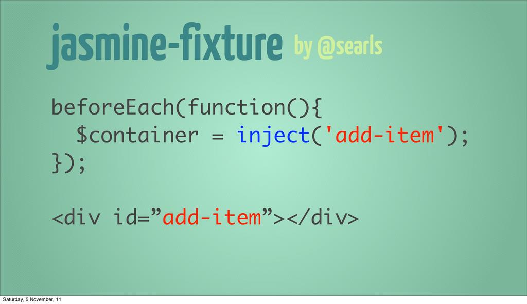 jasmine-fixture beforeEach(function(){ $contain...
