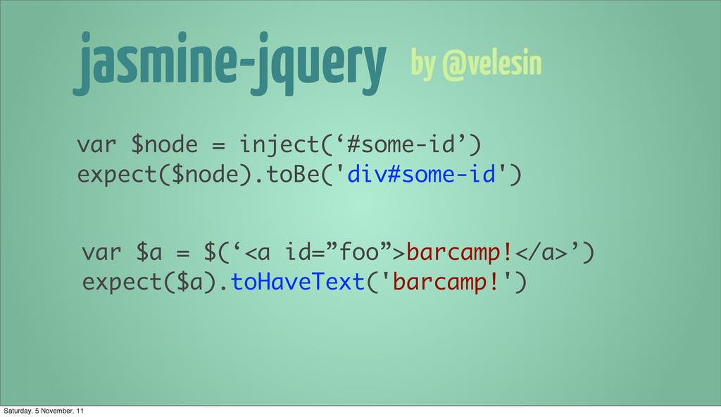 jasmine-jquery var $node = inject('#some-id') e...