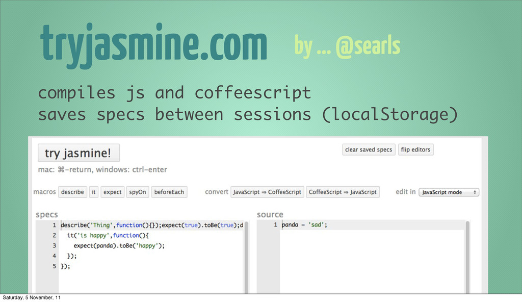 tryjasmine.com by ... @searls compiles js and c...