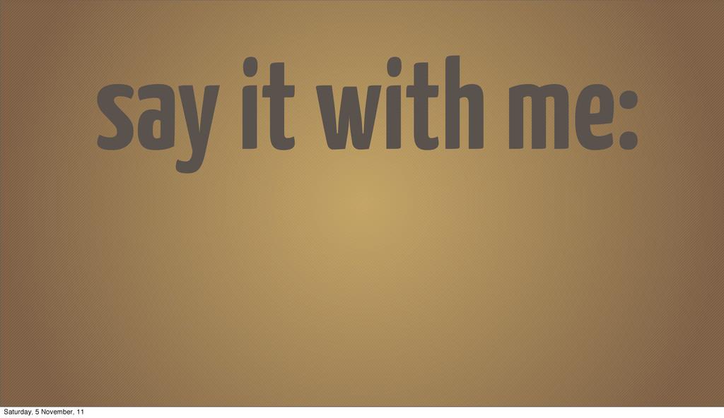 say it with me: Saturday, 5 November, 11