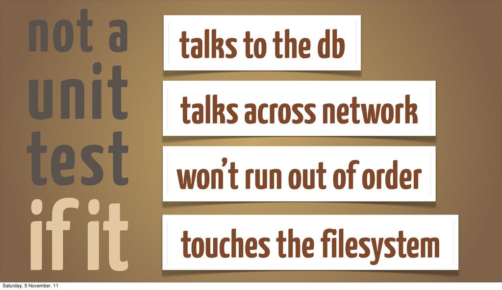 if it talks to the db talks across network touc...