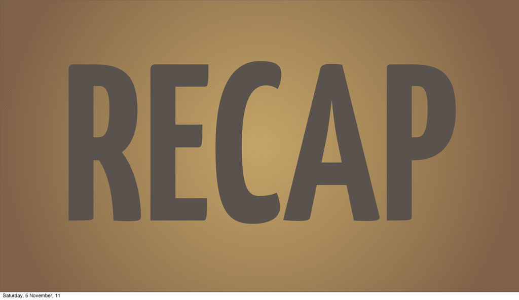 RECAP Saturday, 5 November, 11
