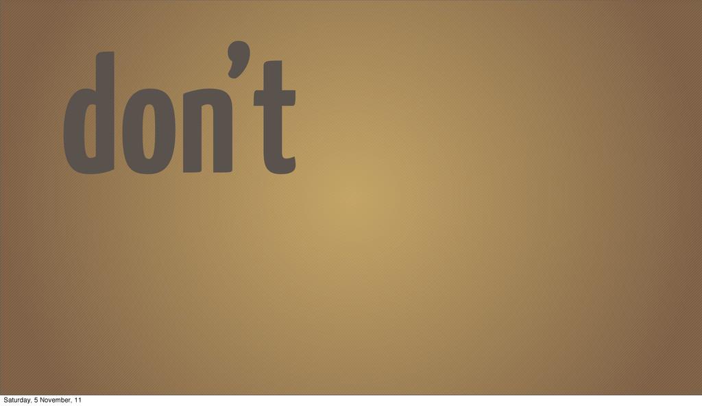 don't Saturday, 5 November, 11