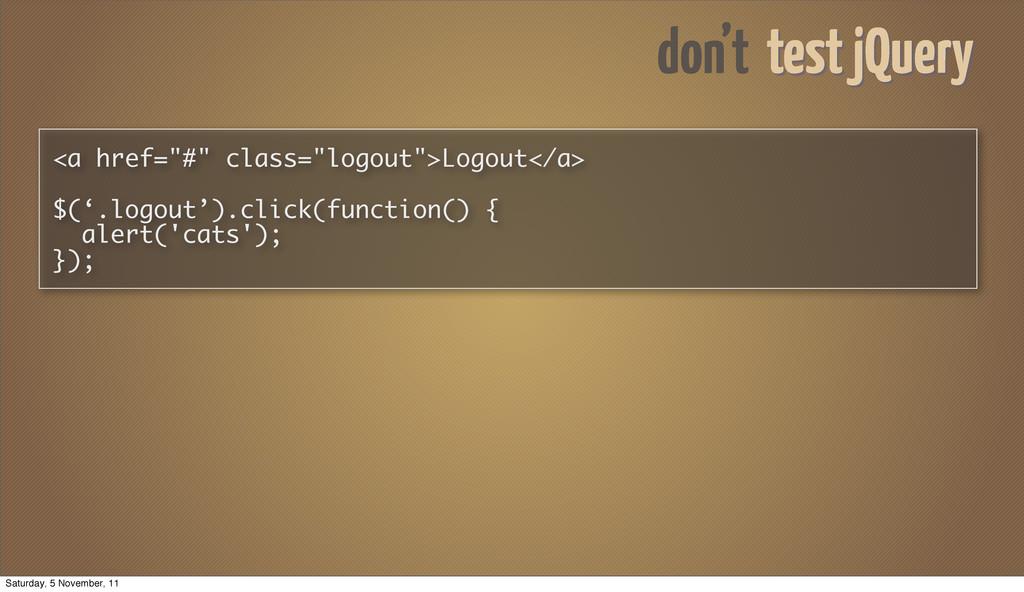 "<a href=""#"" class=""logout"">Logout</a> $('.logou..."