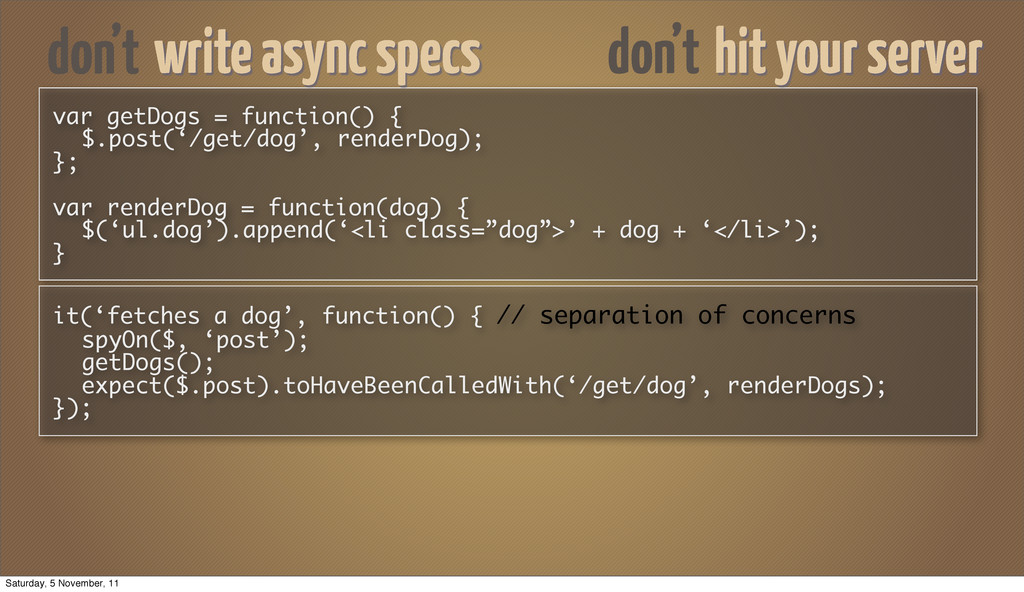 var getDogs = function() { $.post('/get/dog', r...