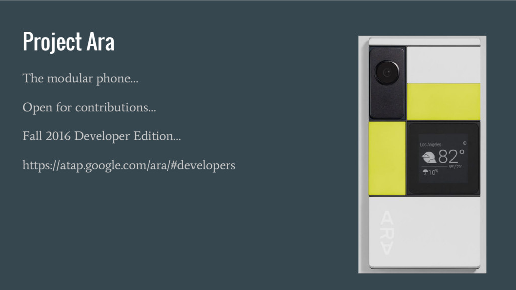 Project Ara The modular phone… Open for contrib...