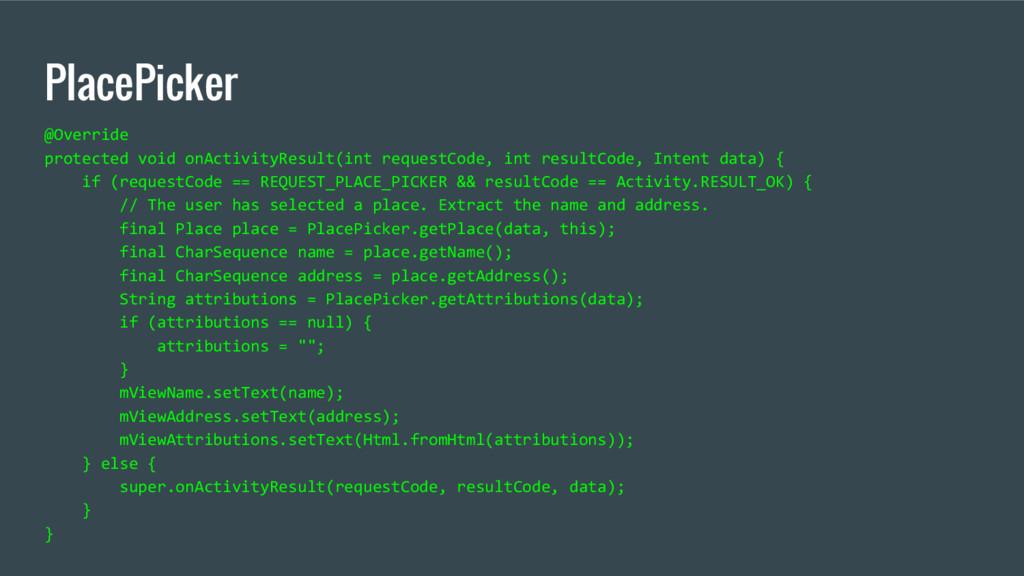 PlacePicker @Override protected void onActivity...