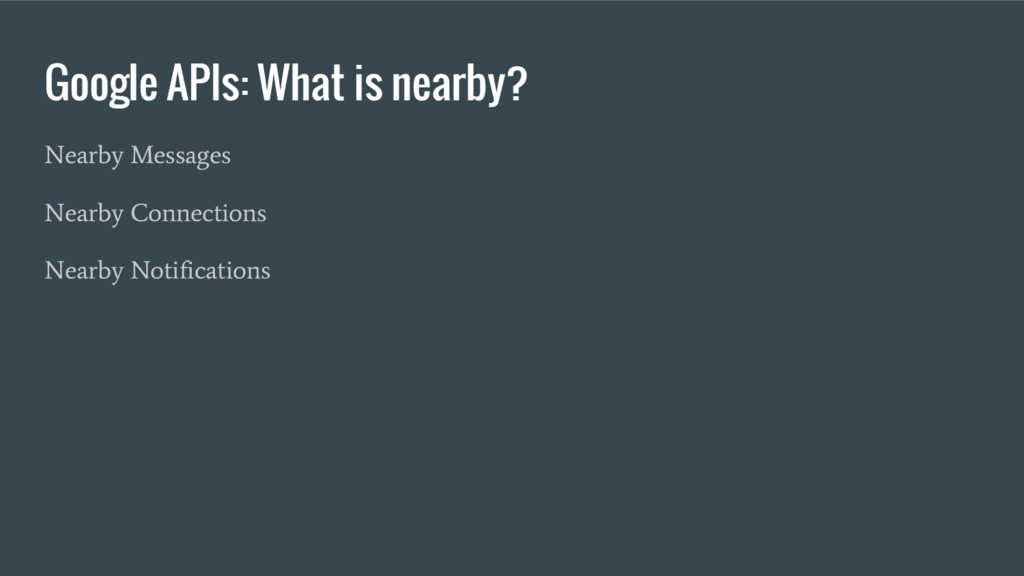 Google APIs: What is nearby? Nearby Messages Ne...