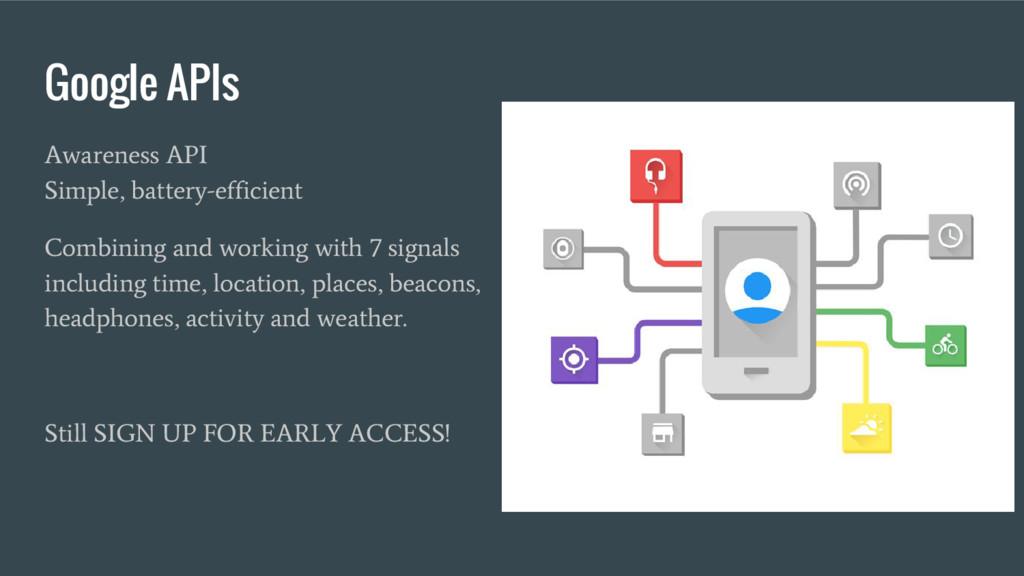 Google APIs Awareness API Simple, battery-effic...
