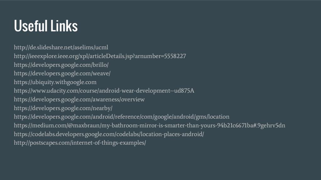 Useful Links http://de.slideshare.net/aselims/u...