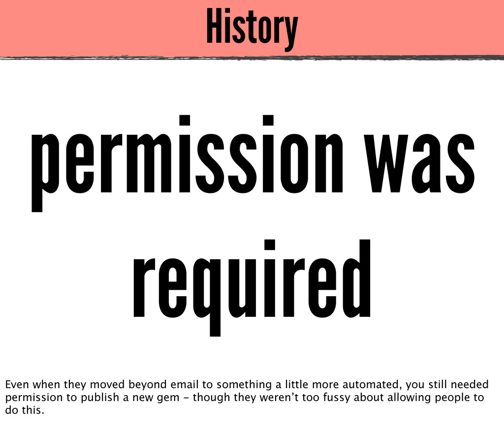 History permission was required Even when they ...