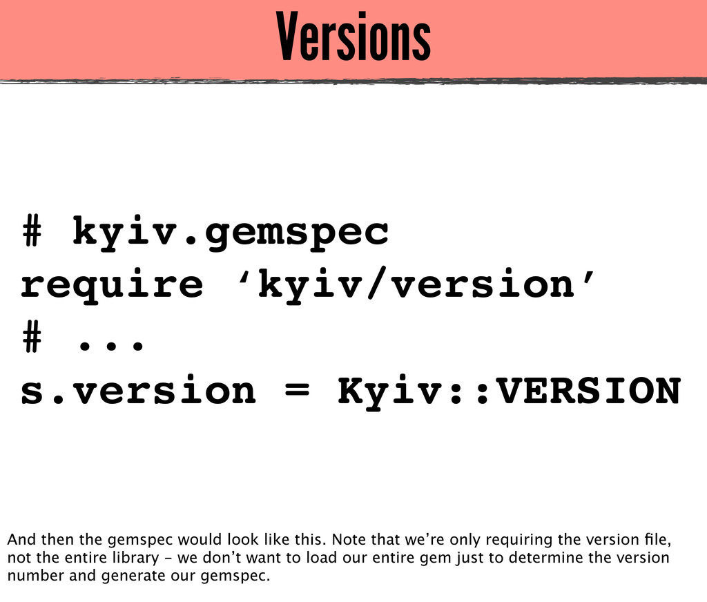 Versions # kyiv.gemspec require 'kyiv/version' ...