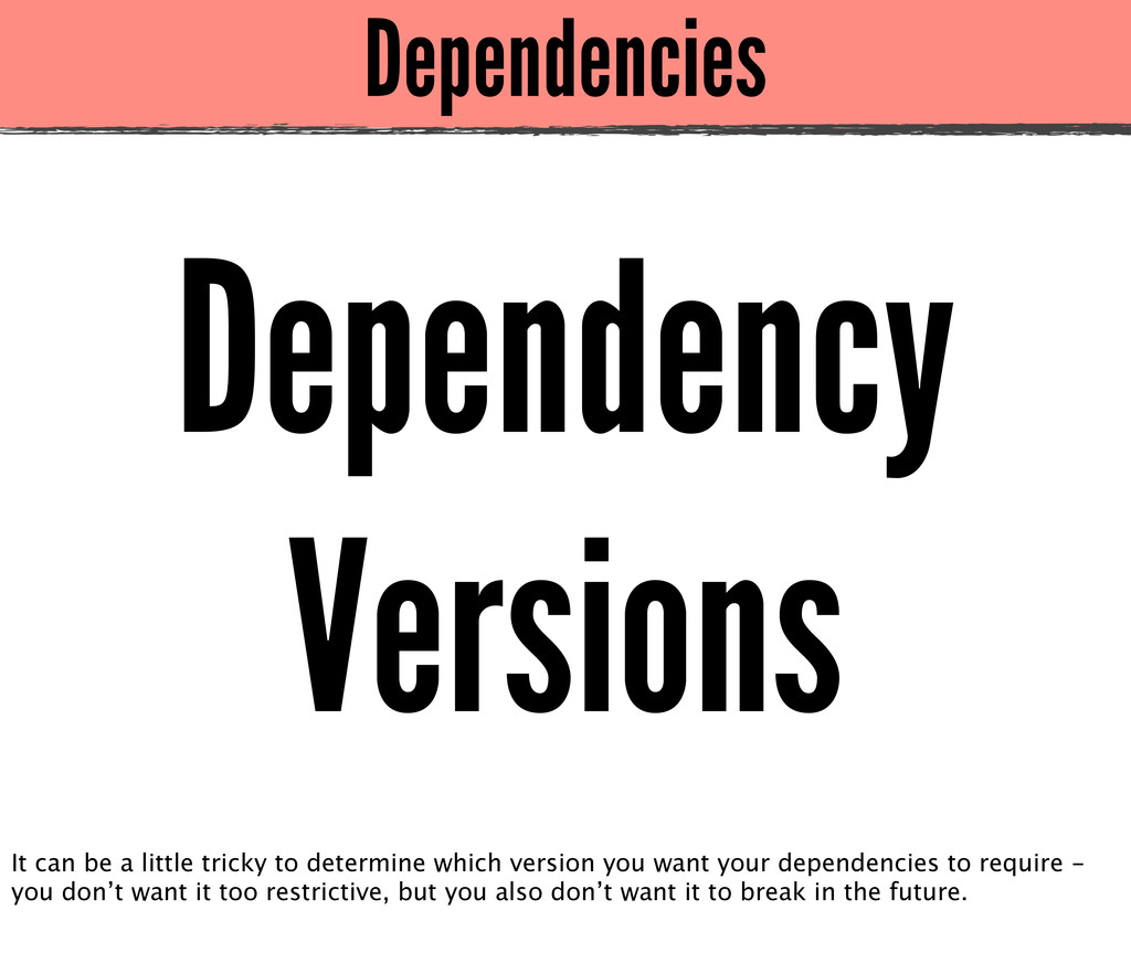 Dependencies Dependency Versions It can be a li...