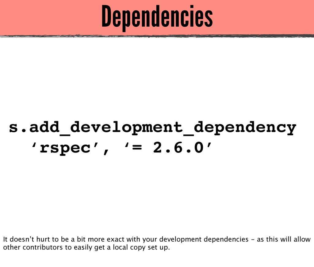 Dependencies s.add_development_dependency 'rspe...
