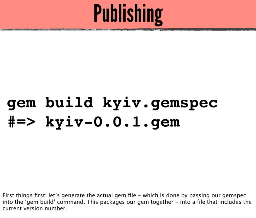 Publishing gem build kyiv.gemspec #=> kyiv-0.0....