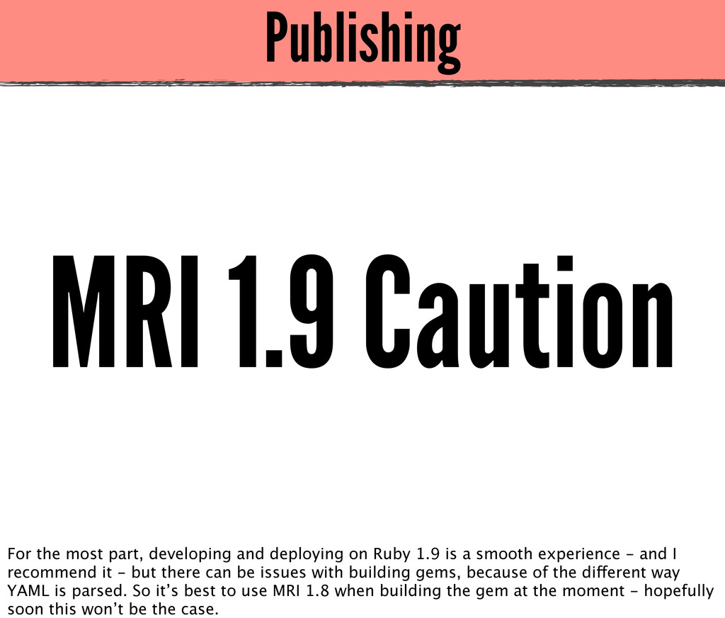 Publishing MRI 1.9 Caution For the most part, d...