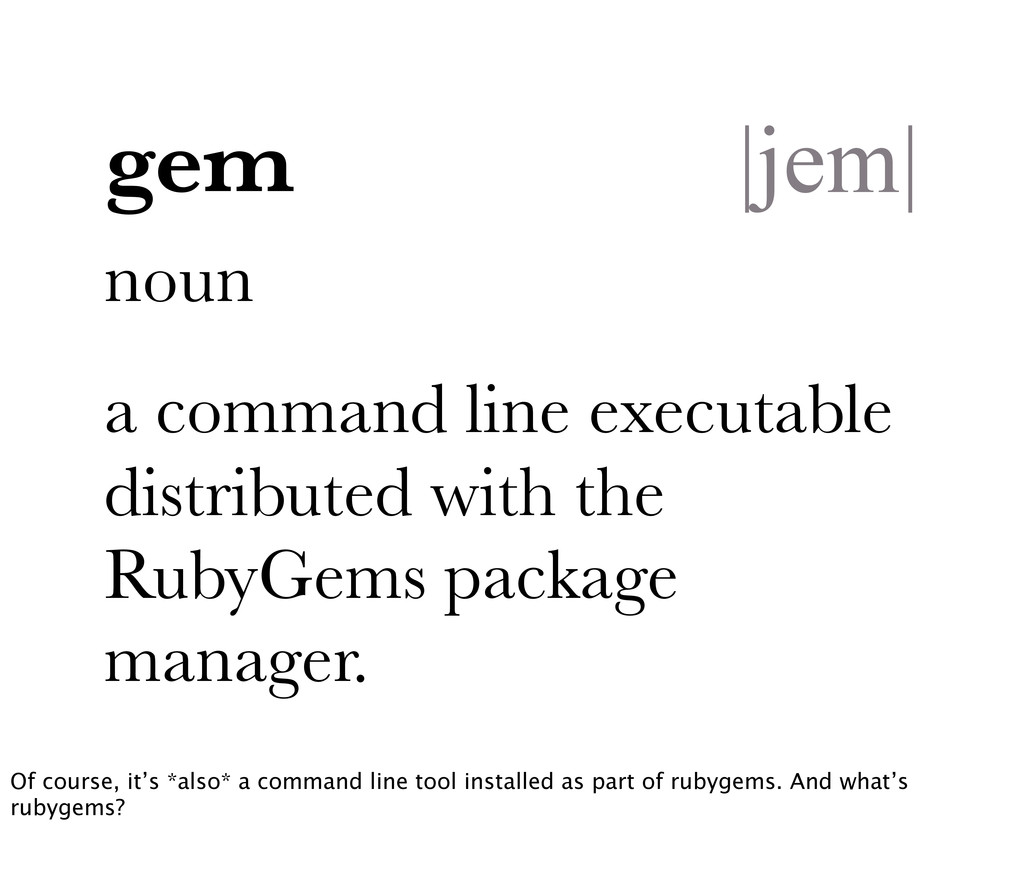 noun a command line executable distributed with...