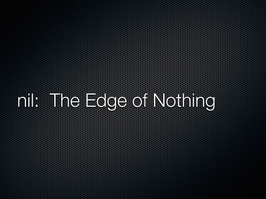 nil: The Edge of Nothing