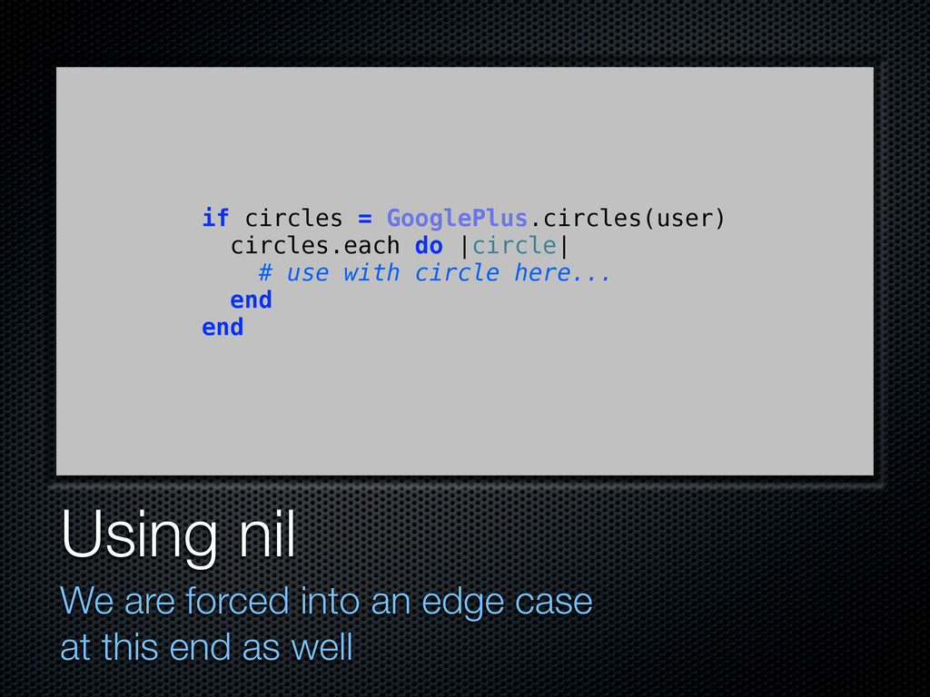 Using nil We are forced into an edge case at th...