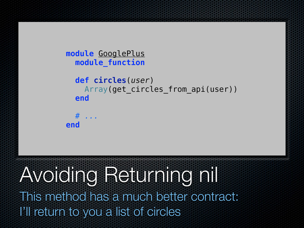 Avoiding Returning nil This method has a much b...