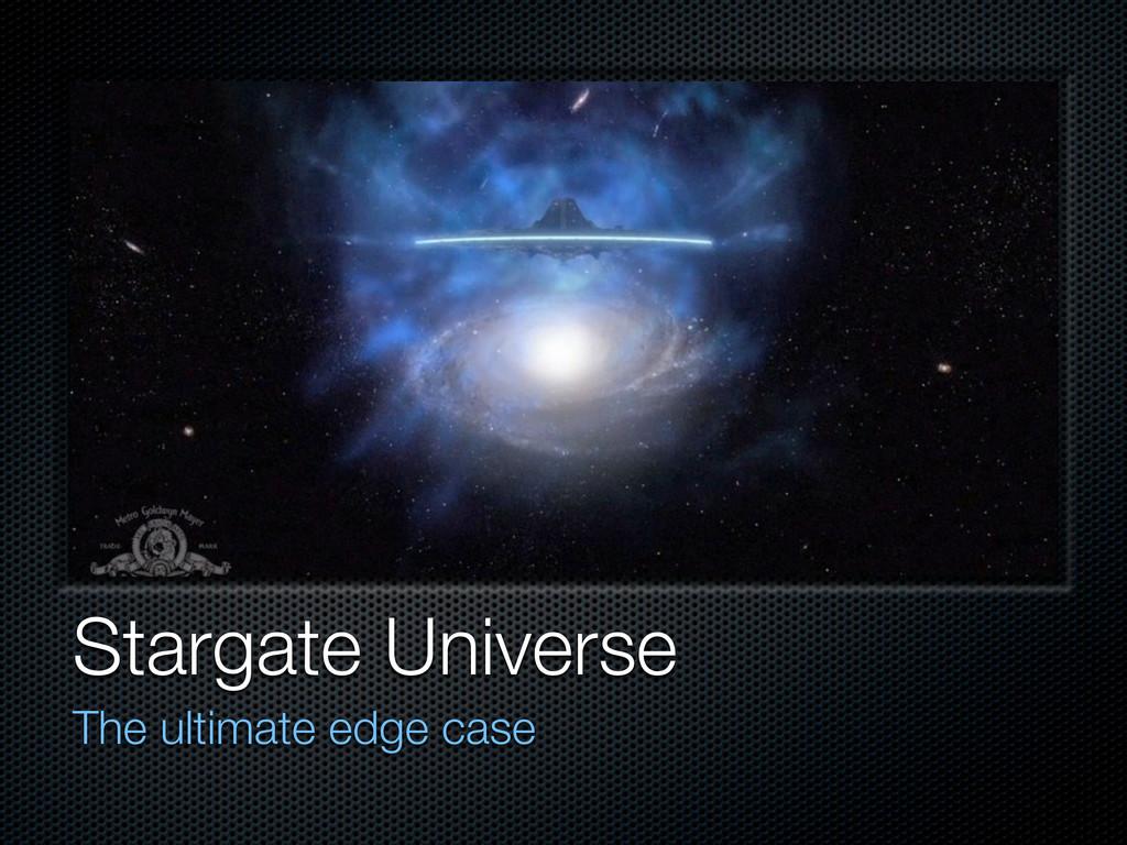 Stargate Universe The ultimate edge case